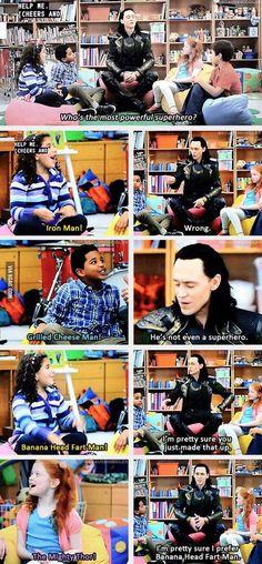 You're pretty sure you prefer, little Loki?