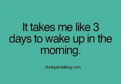 It takes me like 3 days to wake up in the morning. #Fibromyalgia #ChronicFatigueSyndrome #Spoonie