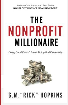 The Nonprofit Millionaire: Doing Good Doesn't Mean Doing Bad Financially – Finance tips for small business Kindle, Money Book, Business Money, Finance Tips, Non Profit, Helping People, Reading Nook, Store, Men Fashion