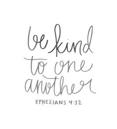 be kind to one another