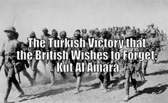 The Turkish Victory that the British Wishes to Forget: Kut Al Amara :http://britishdeepstate.net/turkish-victory-british-wishes-forget-kut-al-amara/