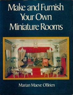 Make & Furnish Your Own Miniature Rooms by Marian Maeve O'Brien http://www.amazon.com/dp/0517383357/ref=cm_sw_r_pi_dp_k6.1tb1B9N3FNAR8
