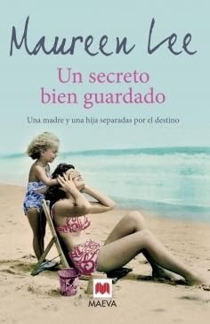 ESTIU-2014. Maureen Lee. Un Secreto bien guardado: una madre y una hija separadas por el destino. N(LEE)SEC. http://www.maeva.es/colecciones/grandes-novelas/un-secreto-bien-guardado