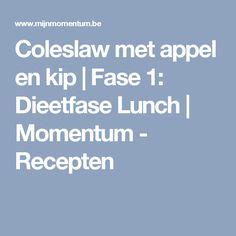 Coleslaw met appel en kip   Fase 1: Dieetfase Lunch   Momentum - Recepten