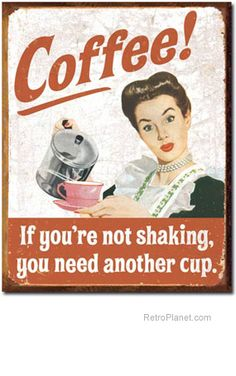 Coffee Need Another Cup Sign