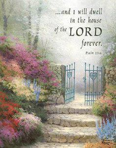 † Surely goodness and mercy shall follow me all the days of my life: and I will dwell in the house of the LORD for ever. Psalm 23:6