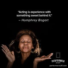 """What's that """"something sweet"""" behind your experience? #theatre #acting #actinginspiration #actingquotes #broadway #thespians"""