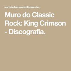 Muro do Classic Rock: King Crimson - Discografia.