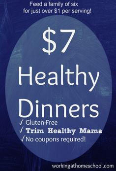 $7 Healthy Dinners - for Trim Healthy Mamas on a budget! No special ingredients or coupons required - I spent less than $50 to feed my family of 6 dinners for a week!