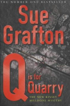 Q Is For Quarry  (Kinsey Millhone, Bk 17) by Sue Grafton