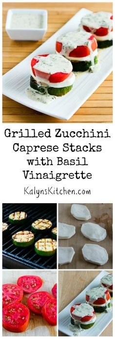 As soon as you can get fresh tomatoes and fresh basil, you won't find a better summer treat than these Grilled Zucchini Caprese Stacks with Basil Vinaigrette.  I've made these for years for summer holiday parties and dinner guests and they are always a wow! #LowCarb #GlutenFree #SummerFood [from KalynsKitchen.com]