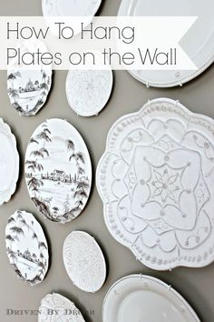 Creating a Decorative Plate Wall: How To Hang Plates. Great tips for keeping plates from falling!!