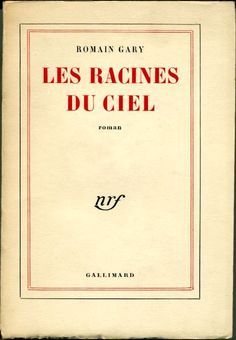 """""""Roots of Heaven"""", 1956, by Romain Gary, the absolute masterpiece, already premonitory..."""
