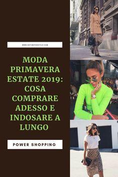 77279d6a6ca3 Moda primavera estate 2019  tendenze moda da comprare già adesso e  indossare a lungo