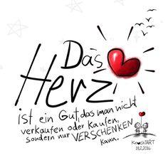 Das #Herz ist ein Gut,das man nicht #verkaufen oder #kaufen , sondern nur…