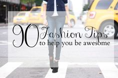 90-fashion-tips-to-help-you-be-awesome.jpg 3,318×2,212 pixels