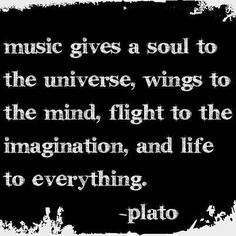 Music gives soul to the universe. music universe imagination soul music quote music is life plato Great Quotes, Quotes To Live By, Inspirational Quotes, Awesome Quotes, Motivational Quotes, The Words, Music Love, Music Is Life, Soul Music
