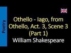 William Shakespeare - Othello - Iago, from Othello, Act. 3, Scene 3 (Par...