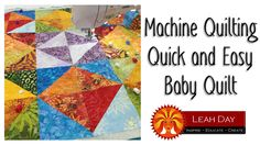 How to Machine Quilt a Quick and Easy Baby Quilt