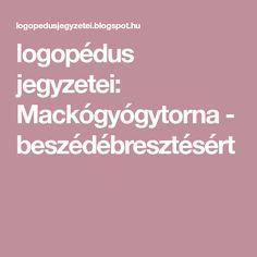 logopédus jegyzetei: Mackógyógytorna - beszédébresztésért