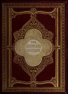 """Another victorian book cover, from the book """"from the book """"The Birth-Day Souvenir."""""""