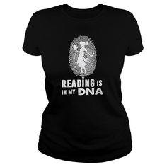 Reading is in my DNA, Order HERE ==> https://www.sunfrog.com/Hobby/Reading-is-in-my-DNA-247084233-Ladies-Black.html?41088