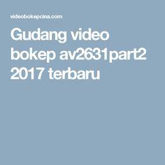 Gudang video bokep av2631part2 2017 terbaru