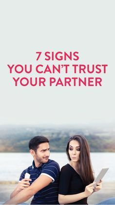 7 signs you can't trust your partner #dating Go with your gut
