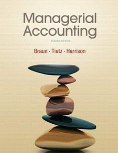 110 free test bank for Managerial Accounting 2nd Edition by Braun Multiple Choice Questions is designed to help you understand the hows and the whys in accounting for sure. Test your knowledge by taking free numerous accounting quizzes and full explanations, all of which cover the different topics of the lecture and give so many examples for real situations.