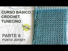 Curso Básico Crochet Tunecino: Parte 6 Punto Jersey - YouTube
