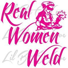 Real Women Weld Vinyl Decal Welding Welder Sticker Vehicle | LilBitOLove - Housewares on ArtFire