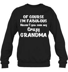 I'm Fabulous Crazy Grandma Funny Shirts Funny Mugs Funny T Shirts For Woman And Man Funny Sweaters, Funny Sweatshirts, Funny Shirts, Funny Phone Cases, Shirts With Sayings, Sassy Sayings, Funny Sayings, Sarcastic Shirts, Funny Outfits