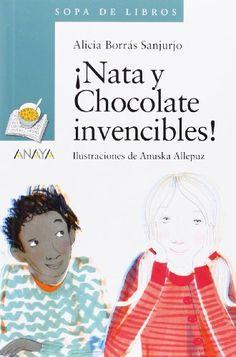 Nata y chocolate invencibles. Alicia Borrás Sanjurjo. Anaya, 2014