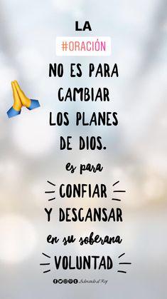 La oración no es para cambiar los planes de Dios. Es para confiar y descansar en Su soberana voluntad #FrasesCristianas #Oración #AdorandoalRey