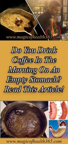 DO YOU DRINK COFFEE IN THE MORNING ON AN EMPTY STOMACH? READ THIS ARTICLE! - Guide