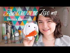 Amigurumi do Zero #11 - Bento e Caroteno para Páscoa ♥ - YouTube