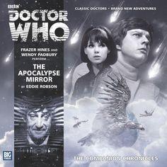 The Apocalypse Mirror: Starring Frazer Hines as Jamie and Wendy Padbury as Zoe Wendy Padbury, Bird Attack, Doctor Who Books, Future Earth, Big Finish, Second Doctor, Audio Drama, The Revenant, Torchwood