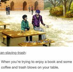 TRASH?! OhhOOOoHhOOOHooooOOHHOOOOOoooHoHoHOhoooooHHoooo(90's anime laugh) I AINT TRASH