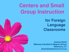 Centers and Small Group Instruction - Jessica Haxhi