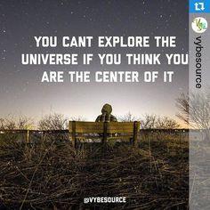 No puedes explorar el universo si piensas que eres su centro. Tome nota que hoy el consejo es gratis. #connectwithyourmisma