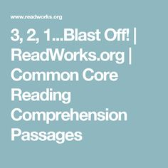 3, 2, 1...Blast Off! | ReadWorks.org | Common Core Reading Comprehension Passages