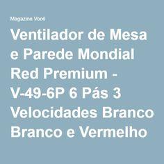 Ventilador de Mesa e Parede Mondial Red Premium - V-49-6P 6 Pás 3 Velocidades Branco e Vermelho - Magazine Gaumont