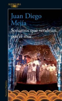 Juan Diego Mejia: Soñamos que vendrian por el mar