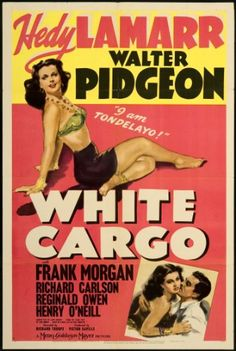 WHITE CARGO (1942) - Hedy Lamarr - Walter Pidgeon - Frank Morgan - Richard Carlson - Directed by Richard Thorpe - MGM - Movie Poster.