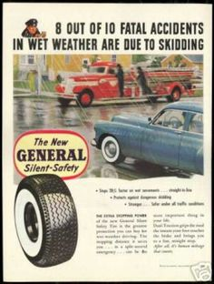 "Ad from 1950. ""8 out of 10 fatal accidents in wet weather are due to skidding..""    #tires #generaltire #vintageads #rain #accident #caraccident #safety #skidding #vintage #1950s #fatalaccident #wetweather"