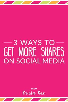 Social media is a huge part of growing a blog. But how do you get people to share your content? Here are my top 3 ways to get more shares on social media.
