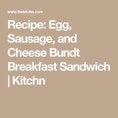 Recipe: Egg, Sausage, and Cheese Bundt Breakfast Sandwich | Kitchn