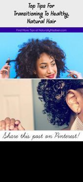 Top Tips For Transitioning To Healthy, Natural Hair - Hair Care, . - Top Tips For Transitioning To Healthy, Natural Hair – Hair Care, - Natural Hair Journey, Natural Hair Care, Natural Hair Styles, Natural Hair Transitioning, Transitioning Hairstyles, Natural Hair Moisturizer, Best Moisturizer, Hair Regimen, Hair Loss Treatment