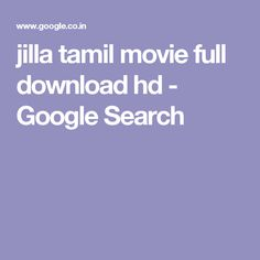 jilla tamil movie full download hd - Google Search