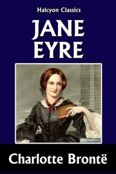 Jane Eyre by Charlotte Brontë [Unabridged Edition]